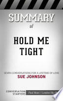 Summary of Hold Me Tight: Seven Conversations for a Lifetime ...