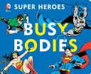 Dc Super Heroes Busy Bodies Book PDF