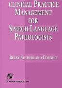 Clinical Practice Management for Speech language Pathologists