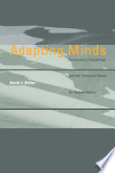 """Adapting Minds: Evolutionary Psychology and the Persistent Quest for Human Nature"" by David J. Buller"