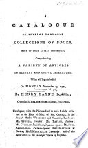 A Catalogue Of Several Valuable Collections Of Books Which Will Begin To Be Sold November 29 1779 By H Payne
