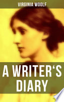Virginia Woolf: A Writer's Diary