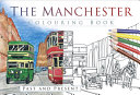The Manchester Colouring Book - Past and Present