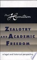 Zealotry and Academic Freedom
