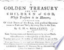 A golden treasury for the children of God     With some alterations and improvements by various hands  etc