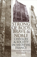 Strong of Body, Brave and Noble: Chivalry and Society in ...