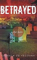 Betrayed: for love Pdf/ePub eBook