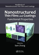 Handbook of Nanostructured Thin Films and Coatings  Nanostructured thin films and coatings   functional properties Book