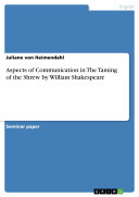 Aspects of Communication in The Taming of the Shrew by William Shakespeare