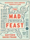 The Mad Feast: An Ecstatic Tour through America's Food Pdf/ePub eBook