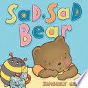 Sad  Sad Bear