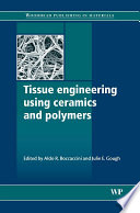 Tissue Engineering Using Ceramics and Polymers Book
