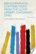 Bibliographical Contributions from the Lloyd Library, Cincinnati, Ohio..