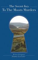 The Secret Key To The Moors Murders [Pdf/ePub] eBook
