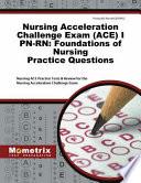 Nursing Acceleration Challenge Exam (Ace) I Pn-Rn: Foundations of Nursing Practice Questions: Nursing Ace Practice Tests & Review for the Nursing Acce