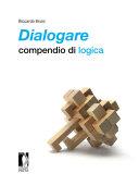 Dialogare: compendio di logica