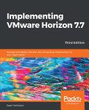 Implementing VMware Horizon 7.7
