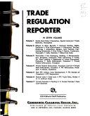 Trade Regulation Reporter  Monopoly   Restraints   Practices