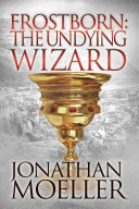 Frostborn: The Undying Wizard (Frostborn #3) [Pdf/ePub] eBook