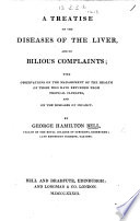 A Treatise on the Diseases of the Liver  and on Bilious Complaints