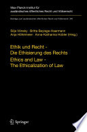 Ethik und Recht - Die Ethisierung des Rechts/Ethics and Law - The Ethicalization of Law