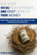 Cut Your 401 k  Plan Expenses and Keep More of Your Money