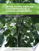 Virtual Plants  Modeling Plant Architecture in Changing Environments
