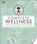 """Neal's Yard Remedies Complete Wellness: Enjoy Long-lasting Health and Wellbeing with over 800 Natural Remedies"" by Neal's Yard Remedies, Susan Curtis, Pat Thomas, Julie Wood"