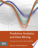 Predictive Analytics and Data Mining  : Concepts and Practice with RapidMiner