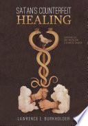 Satan s Counterfeit Healing