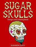 Sugar Skulls Design & Coloring Book