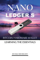 Ledger Nano S Bitcoin Hardware Wallet  Learning the Essentials