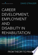 Career Development Employment And Disability In Rehabilitation
