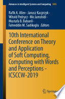 10th International Conference on Theory and Application of Soft Computing  Computing with Words and Perceptions   ICSCCW 2019