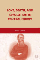 Love  Death  and Revolution in Central Europe