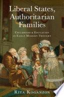 Liberal States Authoritarian Families
