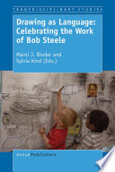 Drawing as Language  Celebrating the Work of Bob Steele
