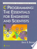 C Programming The Essentials For Engineers And Scientists