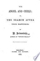 The Angel and Child  Or  the Search After True Happiness