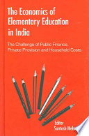 The Economics of Elementary Education in India