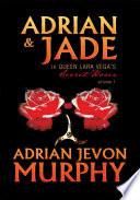 Adrian   Jade in Queen Lara Vega s Secret Roses Book PDF