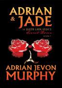 Adrian & Jade in Queen Lara Vega's Secret Roses