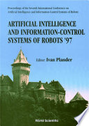 Artificial Intelligence And Information control Systems Of Robots  97   Proceedings Of The Seventh International Conference
