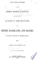 Annual Report to the General Assembly     Relating to the Registry and Returns of Births  Marriages  and Deaths     Book