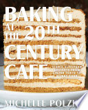 Baking at the 20th Century Cafe