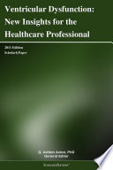 Ventricular Dysfunction  New Insights for the Healthcare Professional  2011 Edition