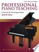 Professional Piano Teaching, Volume 1 - Elementary Levels