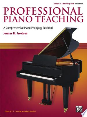 Download Professional Piano Teaching, Volume 1 - Elementary Levels Free Books - Dlebooks.net