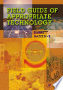 """Field Guide to Appropriate Technology"" by Barrett Hazeltine, Christopher Bull"