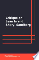 Critique on Lean In and Sheryl Sandberg